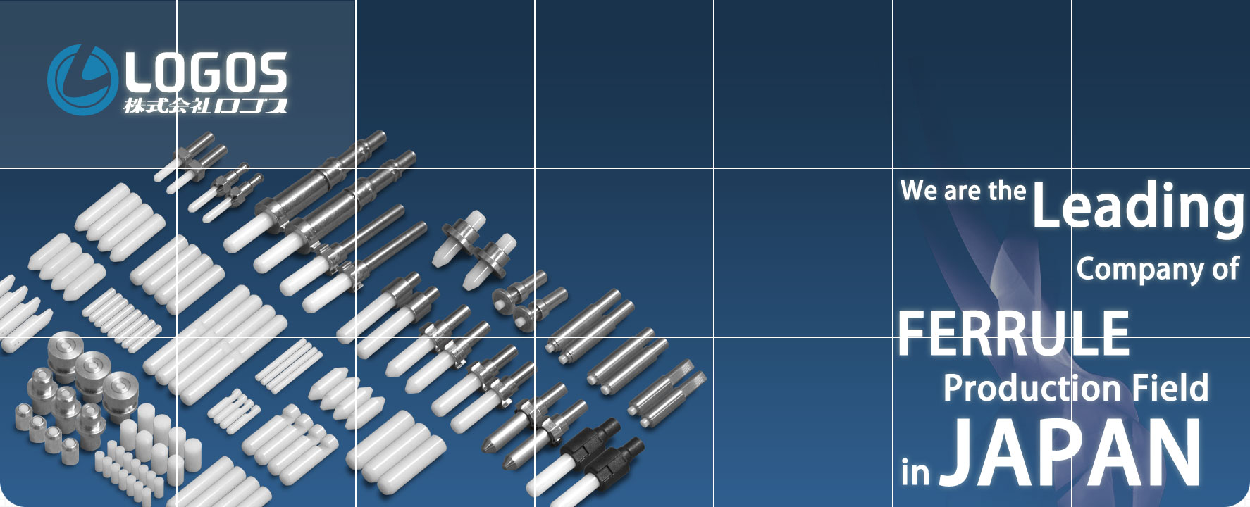 We are the Leading Company of the Ferrule Production Field in JAPAN